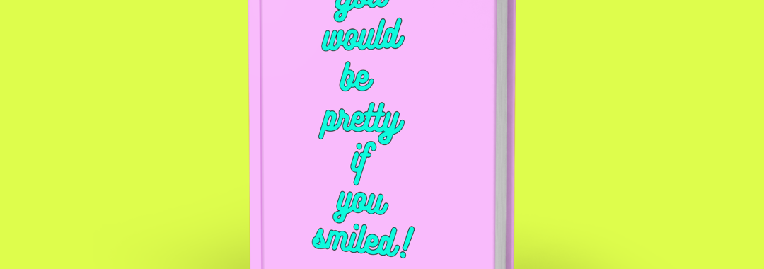 You would be pretty if you smiled │Melissa Katherine